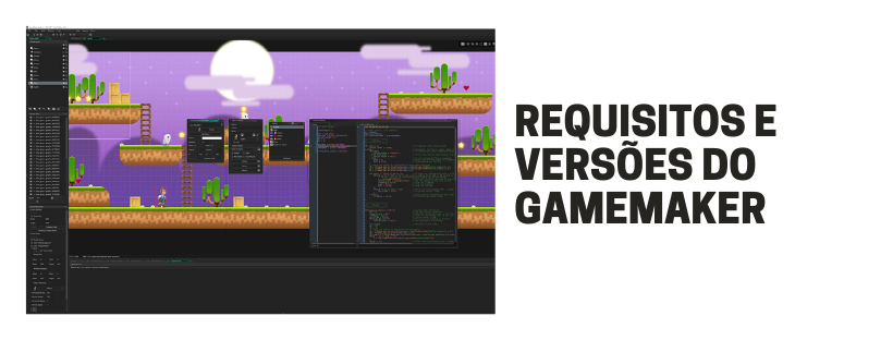 Requisitos e versões do Gamemaker